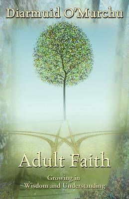 Adult Faith: Growing in Wisdom and Understanding (Paperback)