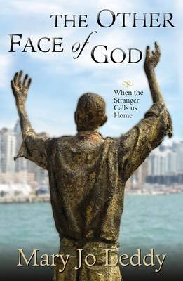 The Other Face of God: When the Stranger Calls Us Home (Paperback)