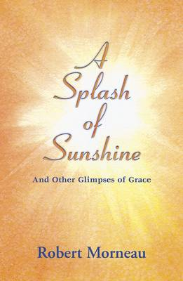 A Splash of Sunshine: And Other Glimpses of Grace (Paperback)