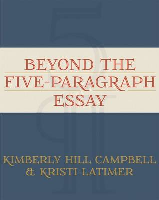 Beyond the Five-Paragraph Essay (Paperback)