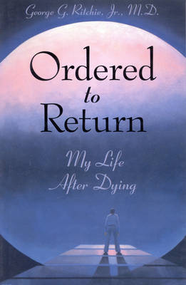 Ordered to Return: My Life After Dying (Paperback)
