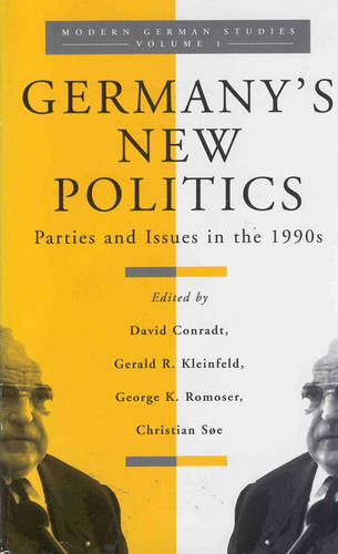 Germany's New Politics: Parties and Issues in the 1990s - Modern German Studies: A Series of the German Studies Association v. 1 (Hardback)