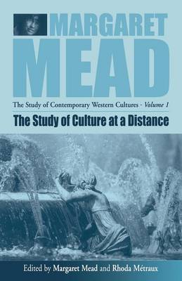 The Study of Culture at a Distance - Margaret Mead: The Study of Contemporary Western Cultures v. 1 (Paperback)
