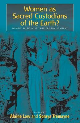Women as Sacred Custodians of the Earth?: Women, Spirituality and the Environment (Paperback)