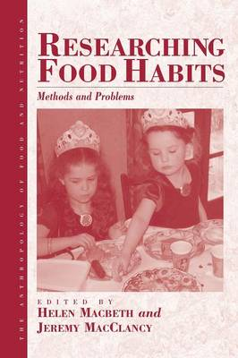 Researching Food Habits: Methods and Problems - Anthropology of Food and Nutrition v. 5 (Paperback)