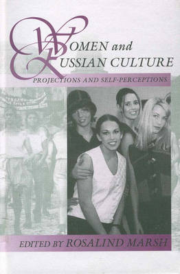 Women and Russian Culture: Projections and Self-perceptions - Studies in Slavic Literature No. 2 (Hardback)