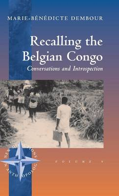 Recalling the Belgian Congo: Conversations and Introspection - New Directions in Anthropology v. 9 (Hardback)