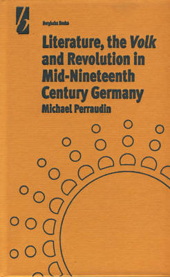 Literature, the Volk and Revolution in Mid-nineteenth Century Germany (Hardback)