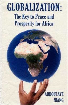 Cover Globalization: The Key to Peace and Prosperity for Africa