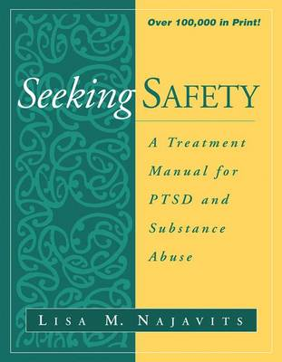 Seeking Safety: a Treatment Manual for PTSD and Substance Abuse - Guilford Substance Abuse (Paperback)