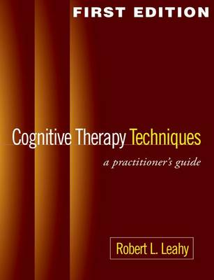 Cognitive Therapy Techniques: A Practitioner's Guide (Paperback)