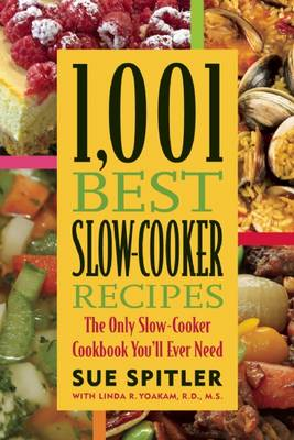 1,001 Best Slow-Cooker Recipes: The Only Slow-Cooker Cookbook You'll Ever Need - 1,001 (Paperback)