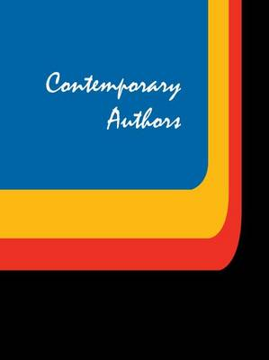 Contemporary Authors: A Bio-Bibliographical Guide to Current Writers in Fiction, General Non-Fiction, Poetry, Journalism, Drama, Motion Pictures, Television, & Other Fields - Contemporary Authors 367 (Hardback)