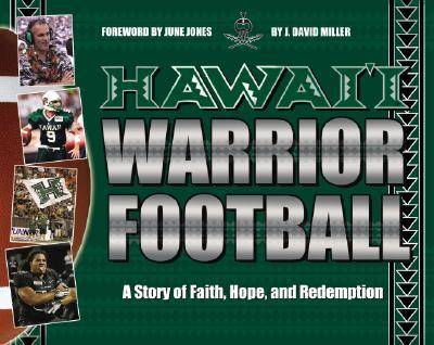Hawai'i Warrior Football: A Story of Faith, Hope, and Redemption (Hardback)