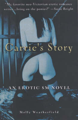 Carrie's Story: An Erotic S/M Novel (Paperback)
