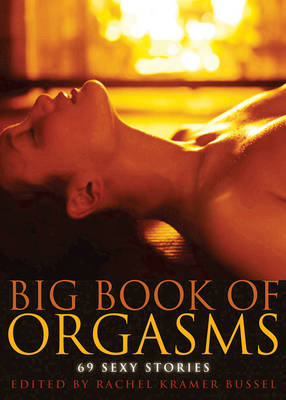 Big Book of Orgasms: 69 Sexy Stories (Paperback)