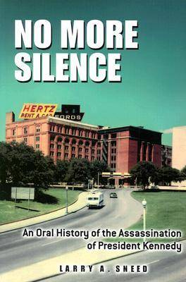 No More Silence: An Oral History of the Assassination of President Kennedy (Paperback)