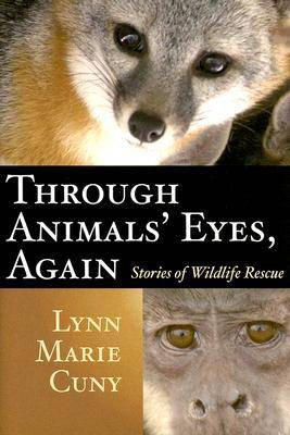 Through Animals' Eyes, Again: Stories of Wildlife Rescue (Hardback)