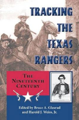 Tracking the Texas Rangers: The Nineteenth Century (Hardback)