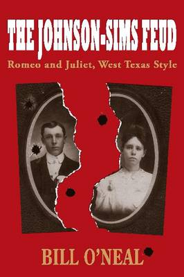The Johnson-Sims Feud: Romeo and Juliet, West Texas Style - A.C. Greene 9 (Paperback)