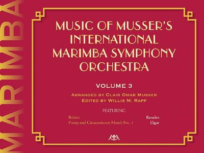 Music of Musser's International Marimba Symphony Orchestra: Volume 3 - Meredith Music Percussion (Paperback)