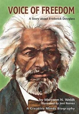 Voice of Freedom: A Story About Frederick Douglass - A creative minds biography (Paperback)