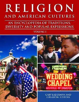 Religion and American Cultures: An Encyclopedia of Traditions, Diversity and Popular Expressions (Hardback)