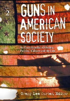 Guns in American Society: An Encyclopedia (Hardback)