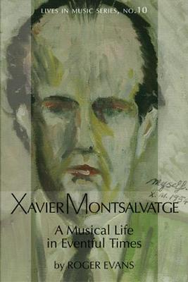 Xavier Montsalvatge: A Musical Life in Eventful Times (Hardback)