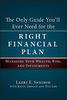 The Only Guide You'll Ever Need for the Right Financial Plan: Managing Your Wealth, Risk, and Investments (Hardback)