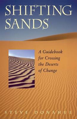 Shifting Sands: A Guidebook for Crossing the Deserts of Change (Paperback)