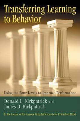 Transferring Learning to Behaviour; Using the Four Levels to Improve Performance (Paperback)