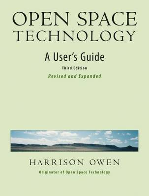 Open Space Technology: A User's Guide (Paperback)