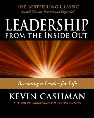 Leadership from the Inside Out: Becoming a Leader for Life (Paperback)