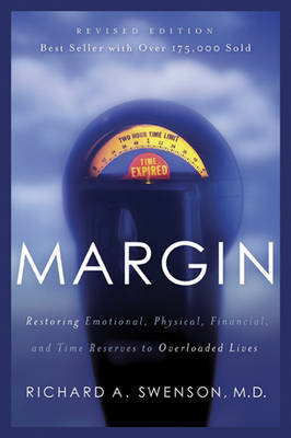 Margin: Restoring Emotional, Physical, Financial, and Time Reserves to Overloaded Lives - Experiencing God (Paperback)