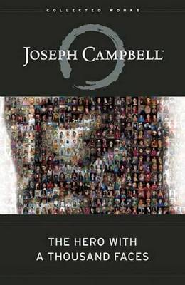 The Hero with a Thousand Faces - The Collected Works of Joseph Campbell (Hardback)