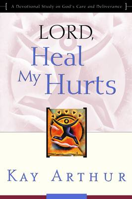 Lord, Heal My Hurts (Paperback)