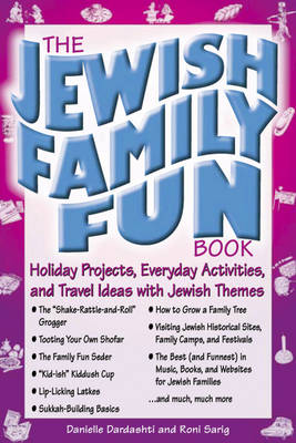 The Jewish Family Fun Book: Holiday Projects, Everyday Activities and Travel Ideas with Jewish Themes (Paperback)