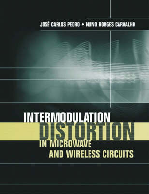 Intermodulation Distortion in Microwave and Wireless Circuits - Microwave Library (Hardback)