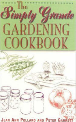 The Simply Grande Gardening Cookbook (Paperback)