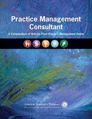 Practice Management Consultant: A Compendium of Articles from Practice Management Online (Paperback)
