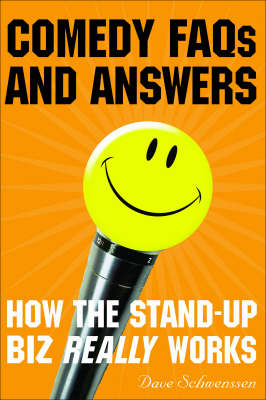 Comedy FAQ's and Answers: How the Stand-up Biz Really Works (Paperback)