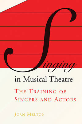 Singing in Musical Theatre: The Training of Singers and Actors (Paperback)