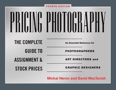 Pricing Photography: The Complete Guide to Assignment and Stock Prices (Paperback)