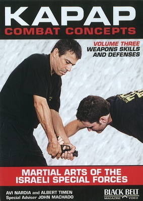 Kapap Combat Concepts: Weapons Skills and Defenses Volume 3 (DVD)