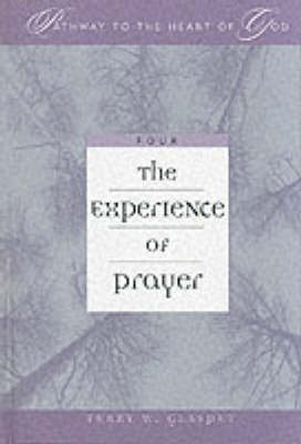 The Experience of Prayer - Pathway to the Heart of God S. (Hardback)