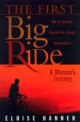 The First Big Ride: A Woman's Journey (Paperback)