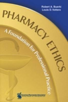 Pharmacy Ethics: A Foundation for Professional Practice (Paperback)