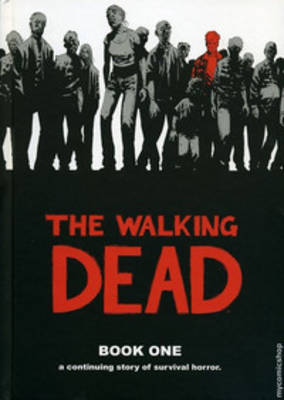 The Walking Dead: Bk. 1 (Hardback)