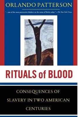 Rituals of Blood: The Consequences of Slavery in Two American Centuries (Paperback)